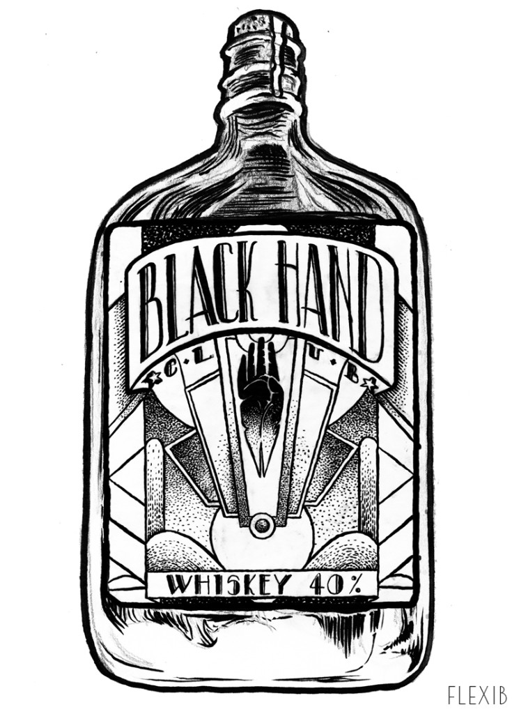 Flexib. ''Black Hand Whiskey'' Ink on Paper, 8.5''x11''.2012